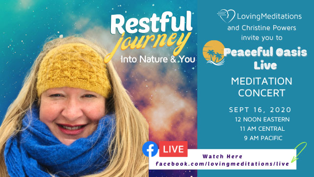 Restful Journey Into Nature and You! – Christine Powers (09/16/2020)