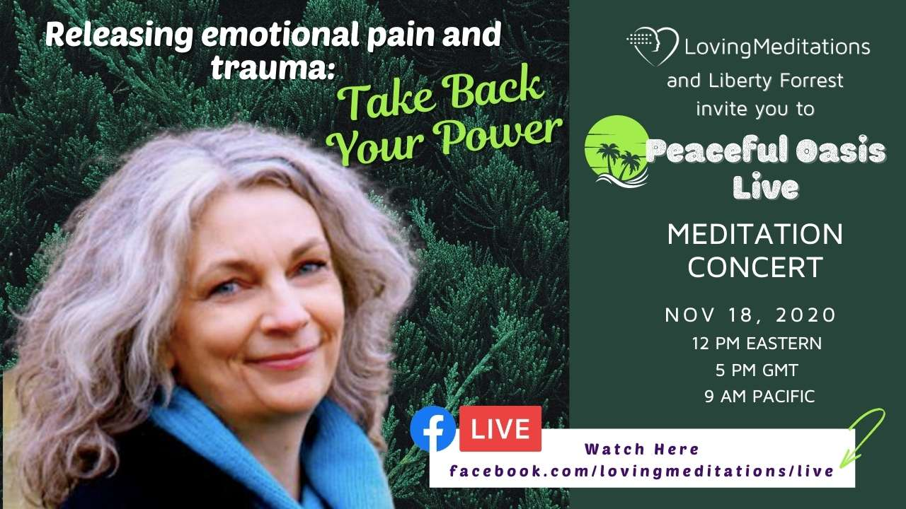 Take Back Your Power: Releasing Emotional Pain & Trauma – Liberty Forrest (11/18/2020)