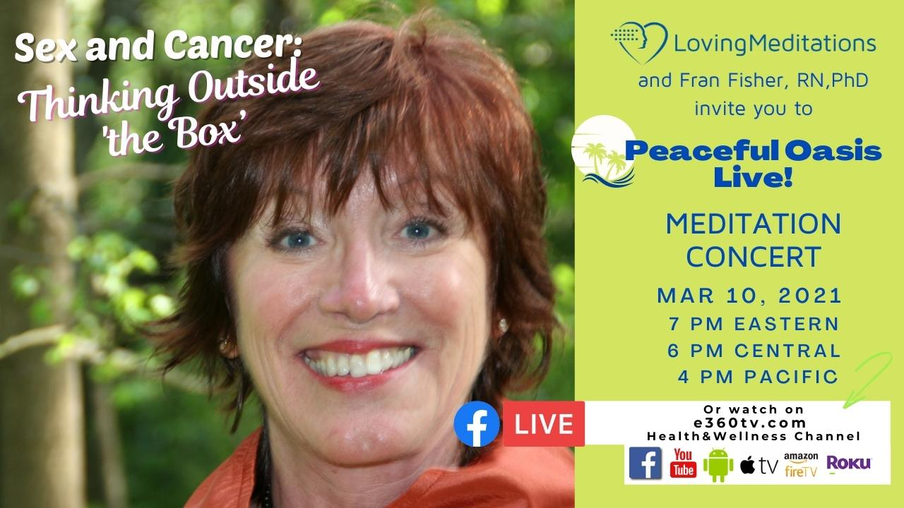 """Sex and Cancer: Thinking Outside """"The Box"""" – Fran Fisher, RN, PhD (03/10/2021)"""
