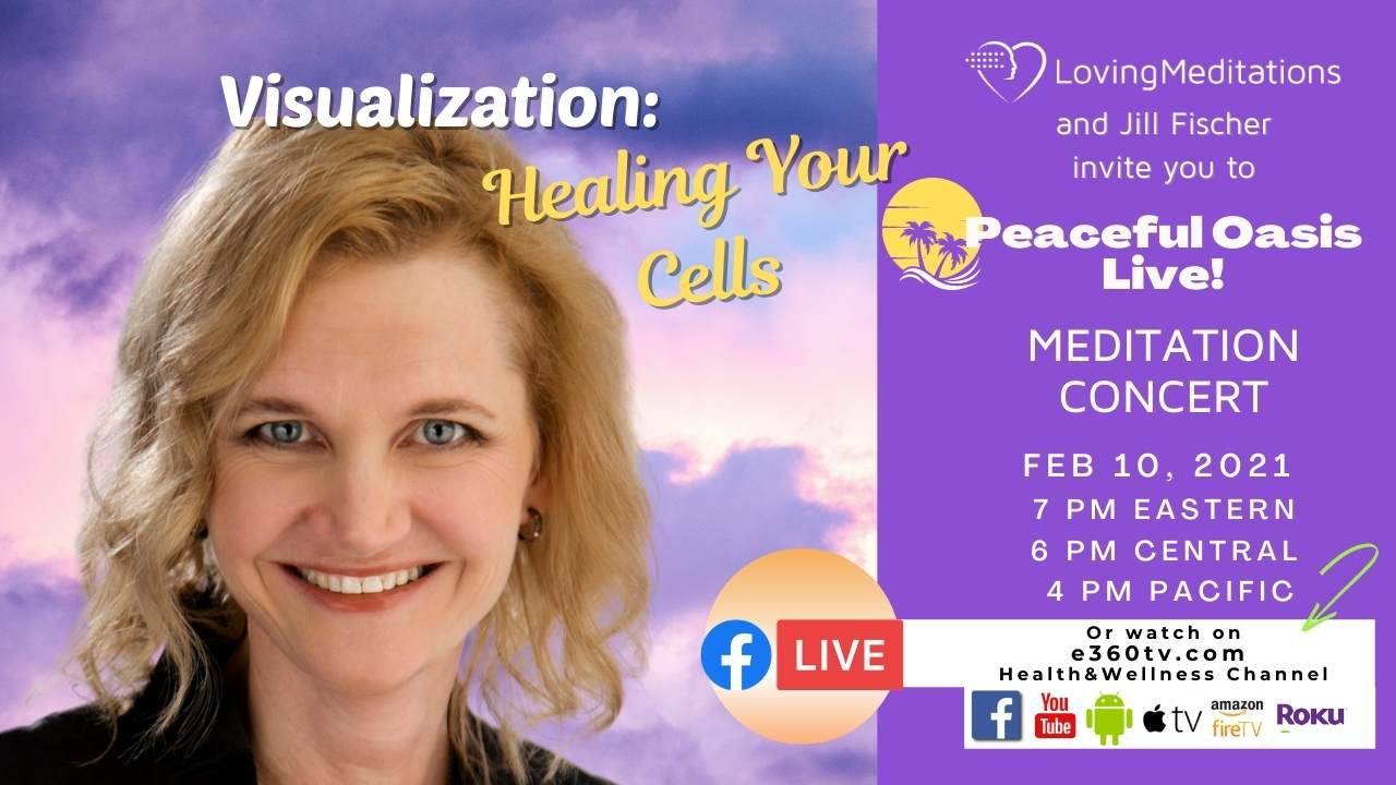 Visualization: Healing Your Cells – Jill Fischer (02/10/2021)
