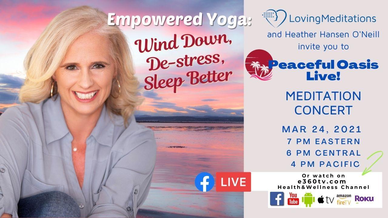 Empowered Yoga: Wind Down, De-Stress, Sleep Better – Heather Hansen O'Neil (03/24/2021)