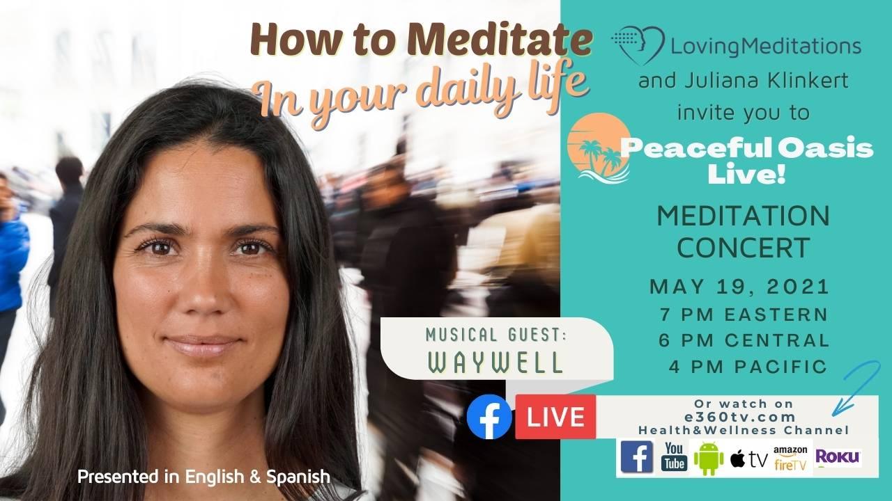 How To Medidate In Your Daily Life – Juliana Klinkert & Harry Waywell (05/19/2021)