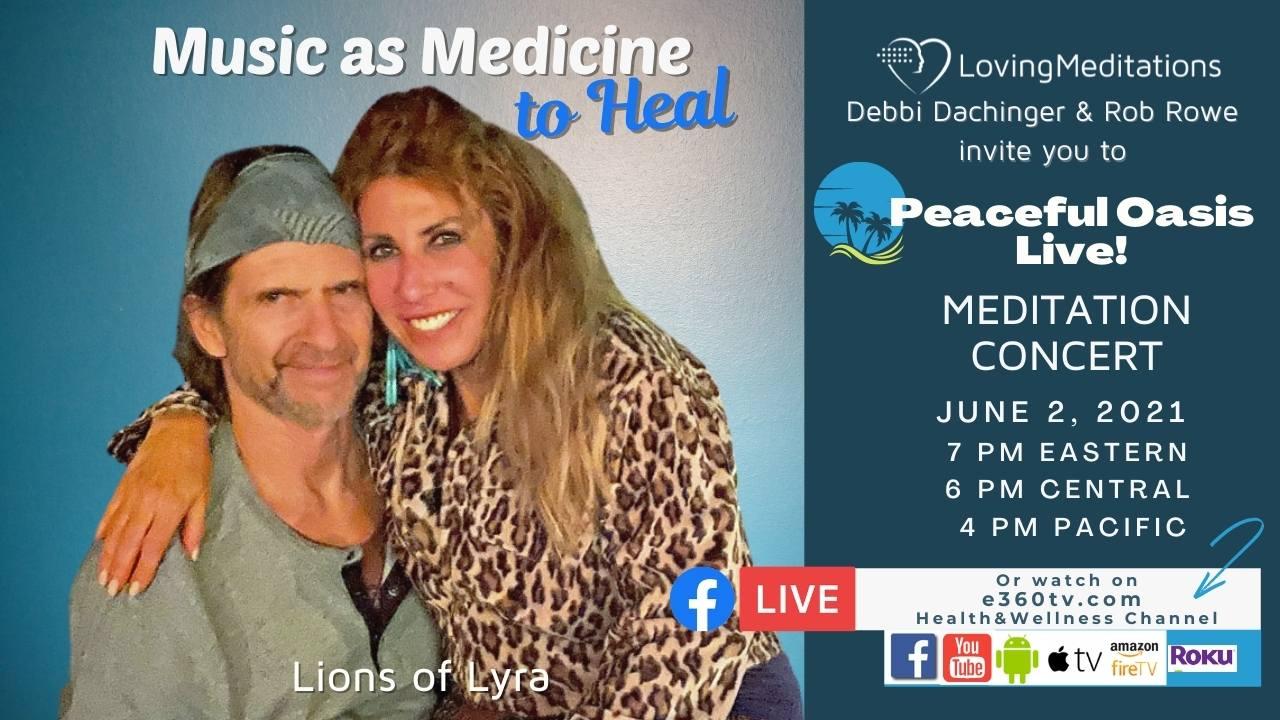 Music as Medicine to Heal – Debbi Dachinger & Rob Rowe (06/02/2021)