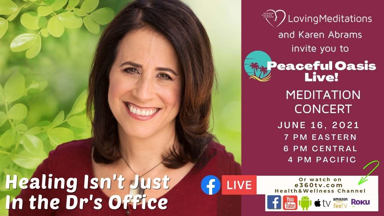 Healing Isn't Just in the Dr's Office – Karen Abrams (06/16/2021)