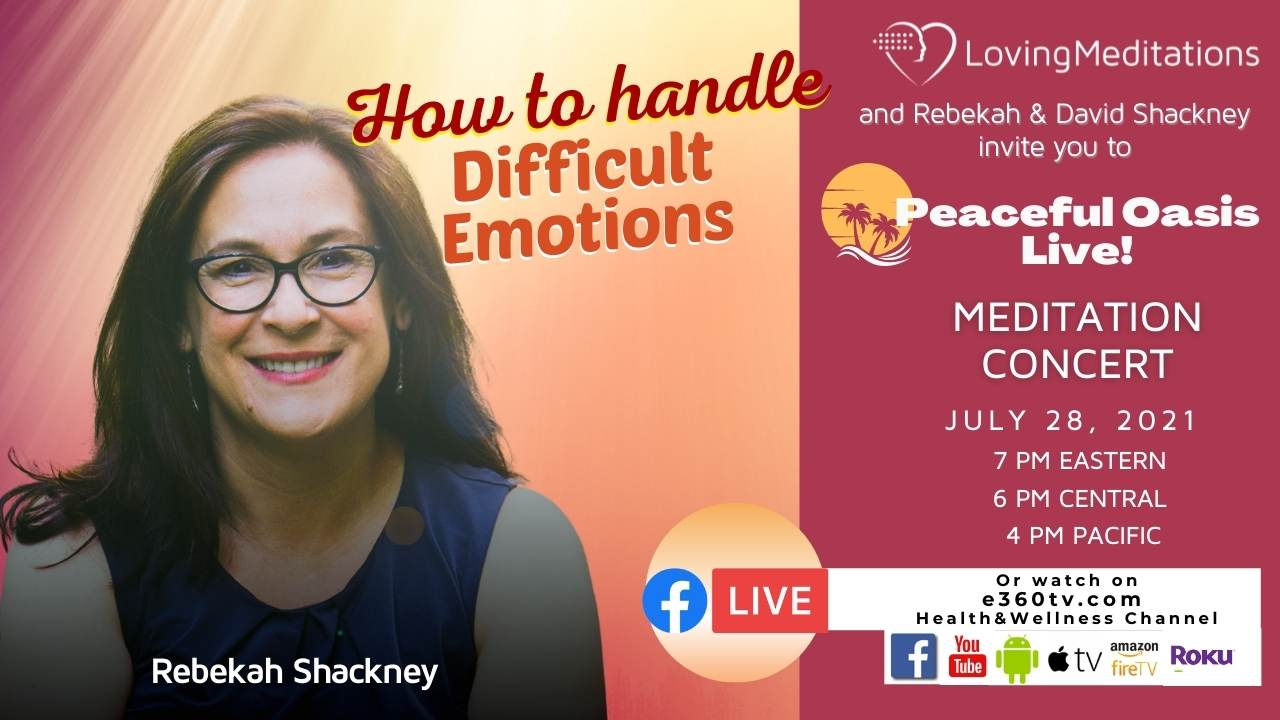 How to Handle Difficult Emotions – Rebekah Shackney (07/28/2021)